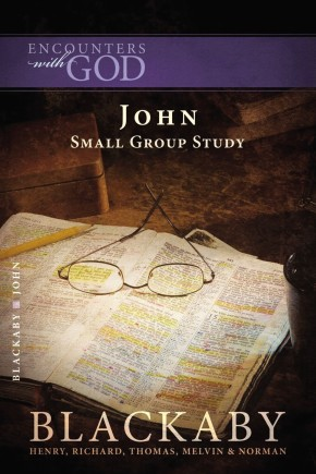 John: A Blackaby Bible Study Series (Encounters with God)