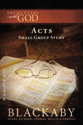 Acts: A Blackaby Bible Study Series (Encounters with God)