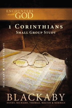 1 Corinthians: A Blackaby Bible Study Series (Encounters with God)