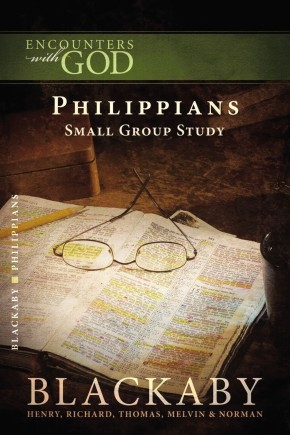 Philippians: A Blackaby Bible Study Series (Encounters with God)