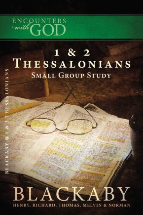 Encounters W/God 1 & 2 Thessalonians Small Study Group (Encounters With God)