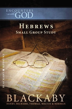 Hebrews: Small Group Study (Encounters With God)