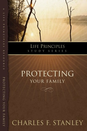 Protecting Your Family (Life Principles Study Series)