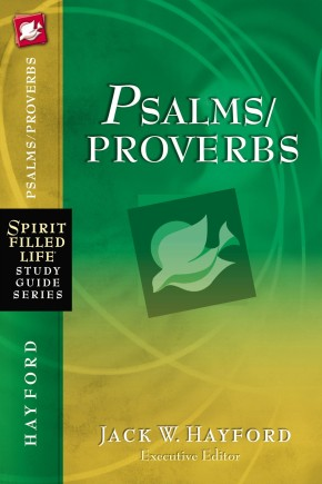Psalms/Proverbs (Spirit-Filled Life Study Guide Series)