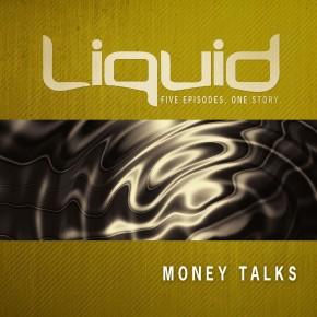 Liquid: Money Talks Participants Guide