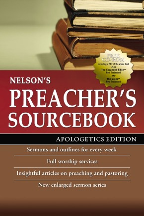 Nelson's Preacher's Sourcebook: Apologetics Edition