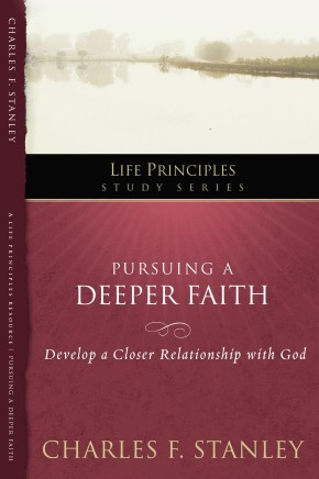 Pursuing a Deeper Faith: Develop a Closer Relationship with God (Life Principles Study Series) *Scratch & Dent*