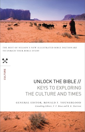 Unlock the Bible: Keys to Exploring the Culture & Times