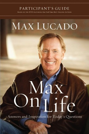 Max on Life Participant's Guide: Answers and Inspiration for Life's Questions *Scratch & Dent*