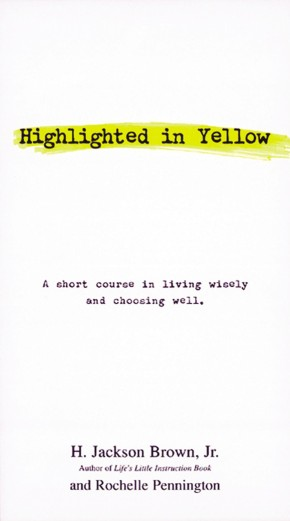 Highlighted in Yellow: A Short Course In Living Wisely And Choosing Well