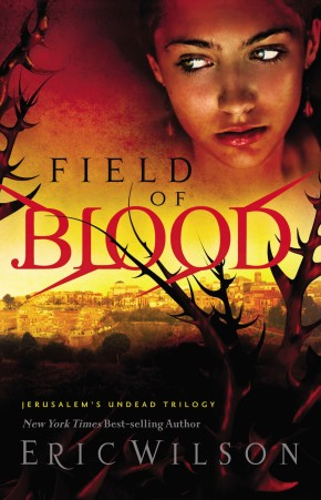 Field of Blood (Jerusalem's Undead Trilogy, Book 1) *Scratch & Dent*