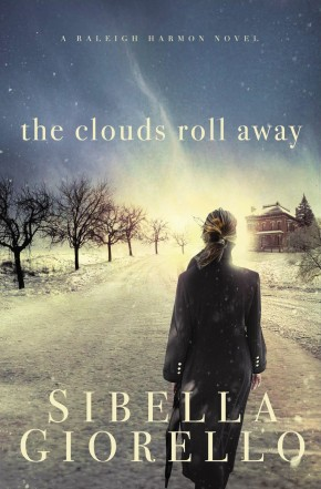 The Clouds Roll Away (A Raleigh Harmon Novel)