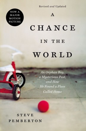A Chance in the World: An Orphan Boy, a Mysterious Past, and How He Found a Place Called Home *Scratch & Dent*