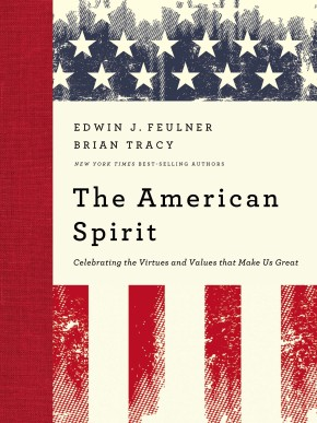 The American Spirit: Celebrating the Virtues and Values that Make Us Great *Scratch & Dent*