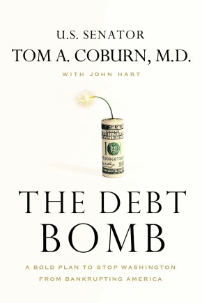 The Debt Bomb: A Bold Plan to Stop Washington from Bankrupting America *Scratch & Dent*