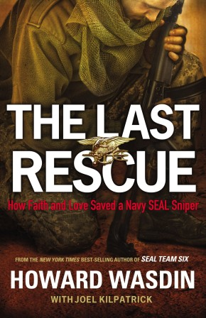 The Last Rescue: How Faith and Love Saved a Navy SEAL Sniper *Scratch & Dent*