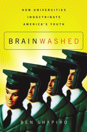 Brainwashed: How Universities Indoctrinate America's Youth *Scratch & Dent*