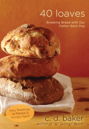 Forty Loaves: Breaking Bread with Our Father Each Day