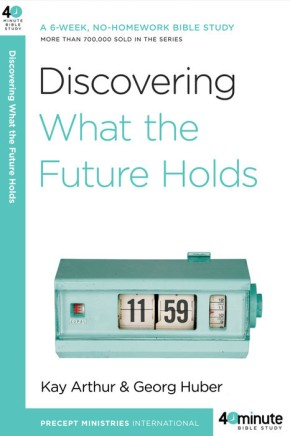 Discovering What the Future Holds: A 6-Week, No-Homework Bible Study (40-Minute Bible Studies)