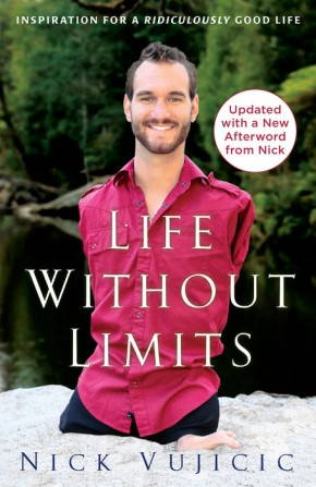 Life Without Limits: Inspiration for a Ridiculously Good Life *Scratch & Dent*