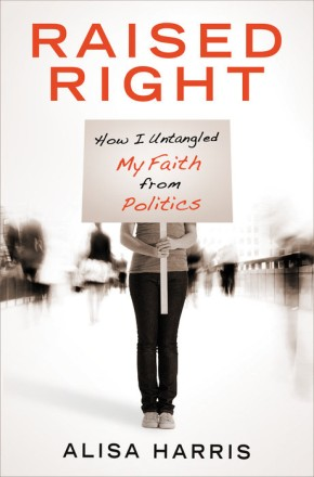 Raised Right: How I Untangled My Faith from Politics *Scratch & Dent*