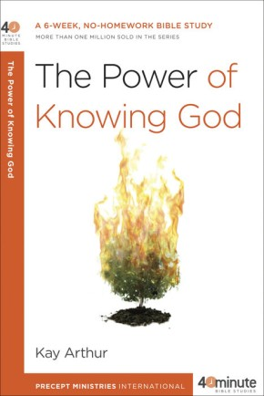 The Power of Knowing God: A 6-Week, No-Homework Bible Study (40-Minute Bible Studies)