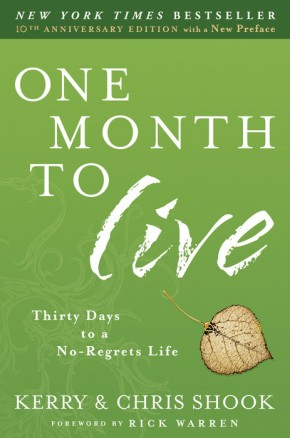One Month to Live: Thirty Days to a No-Regrets Life *Scratch & Dent*