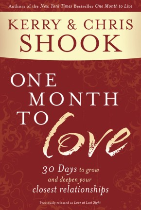 One Month to Love: Thirty Days to Grow and Deepen Your Closest Relationships