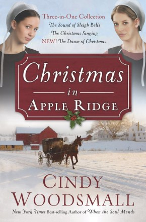 Christmas in Apple Ridge: 3-in-1 Collection: The Sound of Sleigh Bells, The Christmas Singing, NEW! The Dawn of Christmas