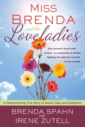 Miss Brenda and the Loveladies: PB A Heartwarming True Story of Grace, God, and Gumption