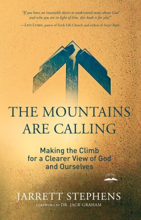 The Mountains Are Calling: Making the Climb for a Clearer View of God and Ourselves *Scratch & Dent*