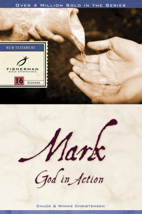 Mark: God in Action (Fisherman Bible Studyguide Series)