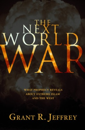 The Next World War: What Prophecy Reveals About Extreme Islam and the West *Scratch & Dent*