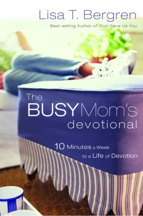 The Busy Mom's Devotional: Ten Minutes a Week to a Life of Devotion *Scratch & Dent*