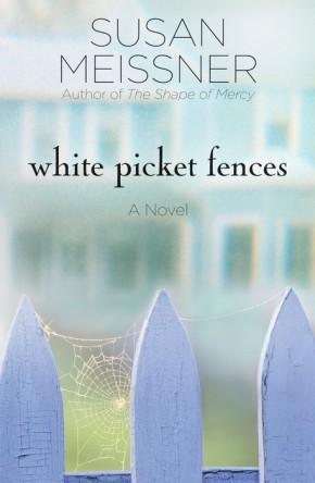 White Picket Fences: A Novel