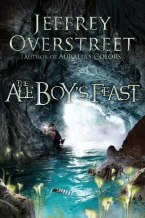 The Ale Boy's Feast: A Novel (The Auralia Thread)