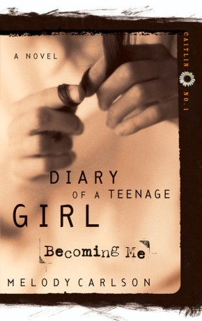 Becoming Me (Diary of a Teenage Girl: Caitlin, Book 1) *Scratch & Dent*
