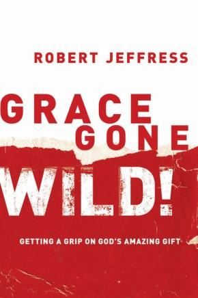 Grace Gone Wild! Robert Jeffress