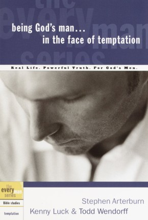 Being God's Man in the Face of Temptation (The Every Man Series)