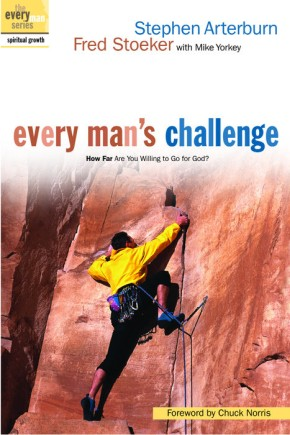 Every Man's Challenge: How Far Are You Willing to Go for God? (The Every Man Series)