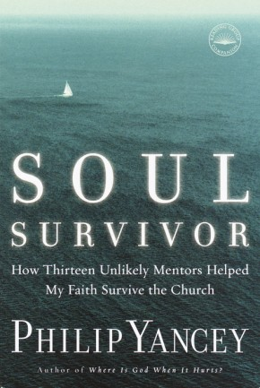 Soul Survivor: How Thirteen Unlikely Mentors Helped My Faith Survive the Church *Scratch & Dent*