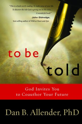 To Be Told: God Invites You to Coauthor Your Future *Scratch & Dent*