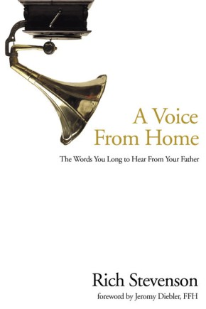 A Voice from Home: The Words You Long to Hear from Your Father