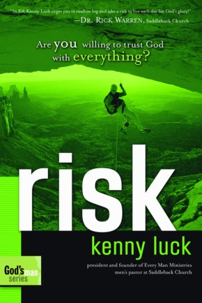 Risk: Are You Willing to Trust God with Everything? (God's Man)