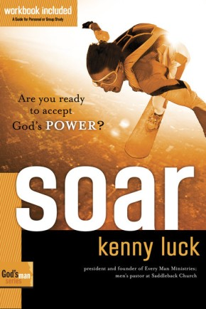 Soar: Are You Ready to Accept God's Power? (God's Man Series) *Scratch & Dent*
