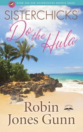 Sisterchicks Do the Hula (Sisterchicks Series #2)