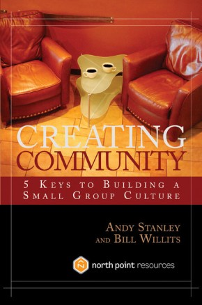 Creating Community: Five Keys to Building a Small Group Culture *Scratch & Dent*