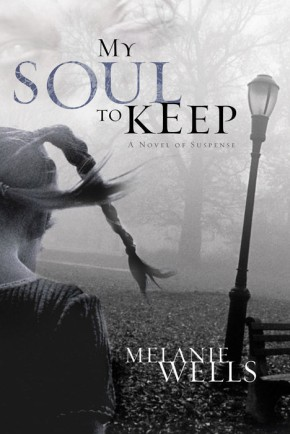 My Soul to Keep (Dylan Foster Series #3) by Melanie Wells