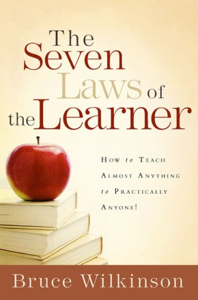 The Seven Laws of the Learner: How to Teach Almost Anything to Practically Anyone (Seven Laws of the Learner)