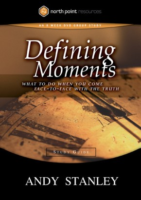 Defining Moments Study Guide: What to Do When You Come Face-to-Face with the Truth (Northpoint Resources) *Scratch & Dent*